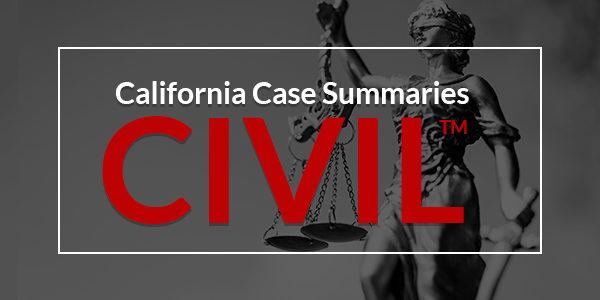 SAMPLE: California Case Summaries Civil™ | Monty A. McIntyre, Esq.